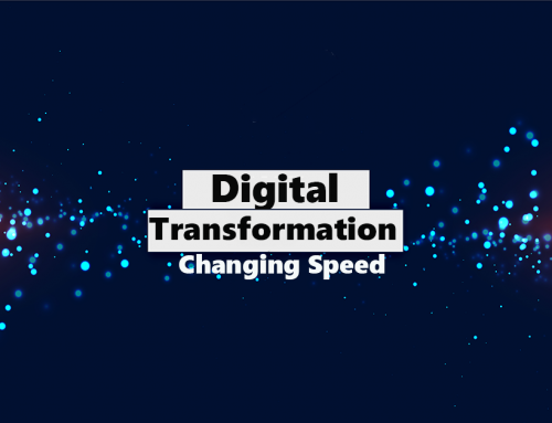 THE CHANGING SPEED OF DIGITAL TRANSFORMATION