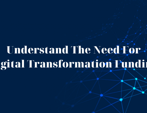 Understand The Need For Digital Transformation Funding